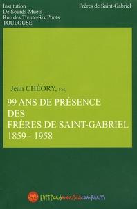 Jean Chéory - 99 ans de présence des Frères de Saint-Gabriel (1859-1958).