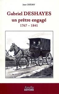 Jean Chéory - Gabriel Deshayes, un prêtre engagé - 1767-1841.