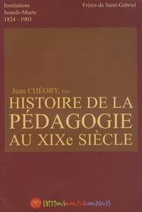 Jean Chéory - Histoire de la pédagogie au XIXe siecle - Institutions de sourds-muets 1824-1903.