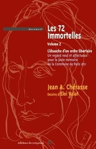 Les 72 immortelles ou l'ébauche d'un ordre libertaire- Une nouvelle lecture de la commune de Paris de 1871 - Jean Chérasse  