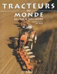 Jean Cherouvrier et Jean Noulin - Tracteurs agricoles du monde - De 1853 à nos jours.