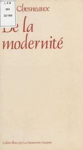 Jean Chesneaux - De la modernité.