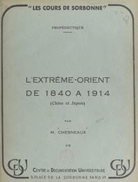 Jean Chesneaux - L'Extrême-Orient de 1840 à 1914 (Chine et Japon).