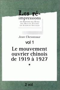 Jean Chesneaux - Le mouvement ouvrier chinois de 1919 à 1927.