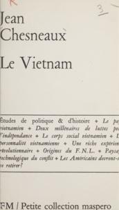 Jean Chesneaux - Le Vietnam - Études de politique et d'histoire.