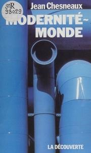 Jean Chesneaux - Modernité-monde.