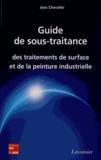Jean Chevalier - Guide de sous-traitance des traitements de surface et de la peinture industrielle.
