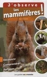 Jean Chevalier - J'observe les mammifères !.