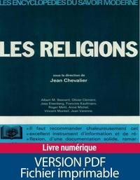 Collectif et Jean Chevalier - Les religions - Origine et actualité : les croyants, les dieux, les doctrines, les hérésies, les Eglises, etc..