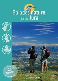 Jean Chevallier et David Melbeck - Balades nature dans le Jura.