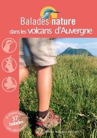Jean Chevallier - Balades nature dans les volcans d'Auvergne.