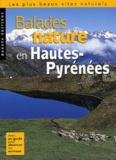 Jean Chevallier et  Collectif - Balades nature en Hautes-Pyrénées.