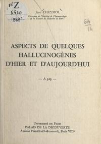 Jean Cheymol - Aspects de quelques hallucinogènes d'hier et d'aujourd'hui - Conférence donnée au Palais de la découverte le 11 février 1967.