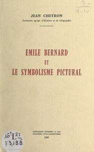 Jean Cheyron - Émile Bernard et le symbolisme pictural.