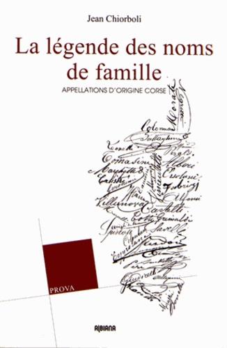 Jean Chiorboli - La légende des noms de famille - Appellations d'origine corse.