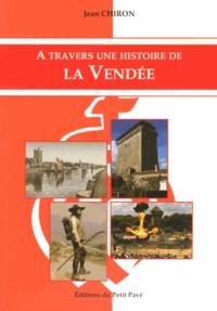 Jean Chiron - A travers une histoire de la Vendée.
