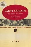Jean Choffel et René Sédillot - Histoire des grandes entreprises (1) - Saint-Gobain, du miroir à l'atome.