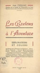 Jean Choleau - Les Bretons à l'aventure - Explorateurs et colons.