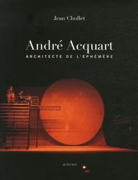 Jean Chollet - André Acquart - Scénographies - Décors & costumes de 1950 à 2006.