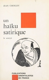 Jean Cholley - Un haïku satirique : le senryû.