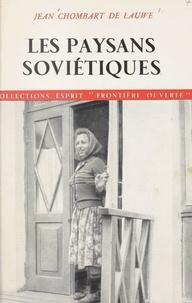 Jean Chombart de Lauwe - Les paysans soviétiques.