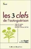 Jean Chopitel et Christiane Gobry - Les trois clefs de l'auto-guérison - Vider le ventre, vider la tête, réveiller l'amour de soi.