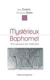 Jean Chopitel et Christiane Gobry - Mystérieux Baphomet - Tête magique des Templiers.