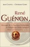 Jean Chopitel et Christiane Gobry - René Guénon, Messager de la Tradition Primordiale et Témoin du Christ Universel.