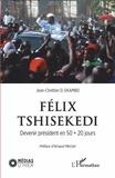 Jean-Chrétien D. Ekambo - Félix Tshisekedi - Devenir président en 50 + 20 jours.