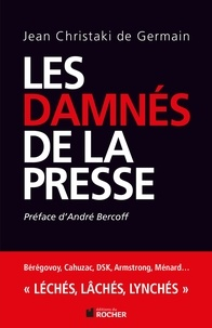 Jean Christaki de Germain - Les damnés de la presse.