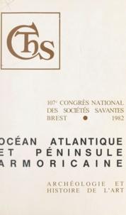 Jean-Christian Bans et Patricia Bans - Océan atlantique et péninsule armoricaine - Études archéologiques. Actes du 107e Congrès national des Sociétés Savantes. (Brest, 1982).