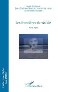 Jean-Christian Bourcart et Anne-Lise Large - Les frontières du visible - New York.