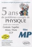 Jean-Christian Bureau et François Duhem - 5 ans de problèmes corrigés de physique posés aux concours de Mines/Ponts/Centrale/Supélec CCP 2007-2011.