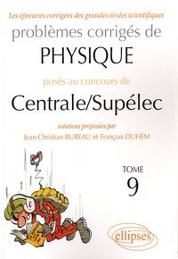 Jean-Christian Bureau et François Duhem - Problèmes corrigés de physique posés au concours de Centrale/Supélec.