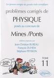 Jean-Christian Bureau et François Duhem - Problèmes corrigés de physique posés au concours de Mines/Ponts - Tome 11.