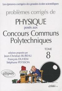 Jean-Christian Bureau et François Duhem - Problèmes corrigés de physique posés aux Concours Communs Polytechniques (CCP) - Tome 8.