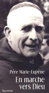 Jean-Christian Dhavernas - En marche vers Dieu - Avec le Père Marie-Eugène.