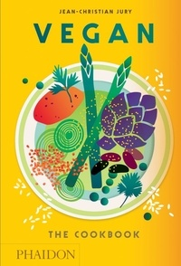 Jean-Christian Jury - Vegan the cookbook.