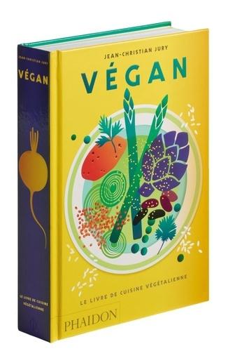 Jean-Christian Jury - Végan - Le livre de cuisine végétalienne.