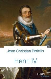 Jean-Christian Petitfils - Henri IV.
