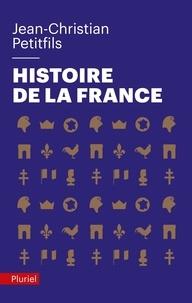 Jean-Christian Petitfils - Histoire de la France - Le vrai roman national.