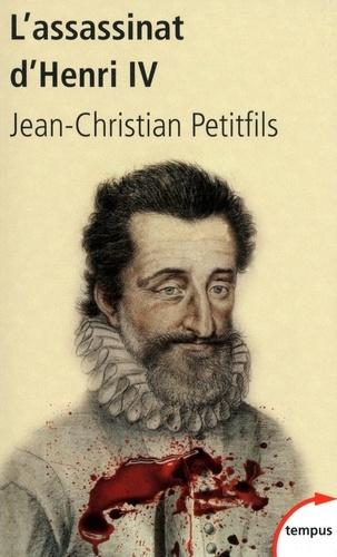 L'assassinat d'Henri IV. Mystères d'un crime
