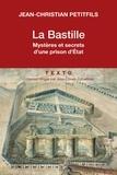 Jean-Christian Petitfils - La Bastille - Mystères et secrets d'une prison d'Etat.
