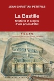 Jean-Christian Petitfils - La Bastille - Mystères et secrets d'une prison d'état.