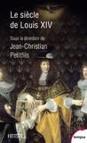 Jean-Christian Petitfils - Le siècle de Louis XIV.