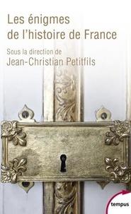 Jean-Christian Petitfils - Les énigmes de l'histoire de France.