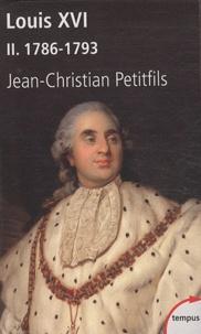 Louis XVI- Tome 2 : 1786-1793 - Jean-Christian Petitfils |