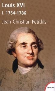 Jean-Christian Petitfils - Louis XVI.