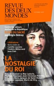 Jean-Christian Petitfils et Sébastien Lapaque - Revue des Deux Mondes octobre 2016 - La nostalgie du roi.