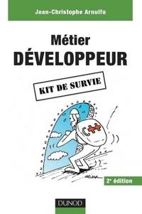 Jean-Christophe Arnulfo - Métier : développeur - 2e éd. - Kit de survie.